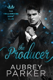 Trillionaire Boys' Club: The Producer ebook by Aubrey Parker