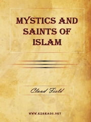 Mystics and Saints of Islam ebook by Field, Claud