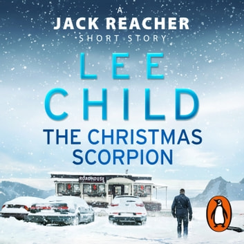 The Christmas Scorpion - A Jack Reacher Short Story audiobook by Lee Child
