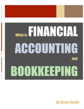 What is Financial Accounting and Bookkeeping ebook by Brian Routh