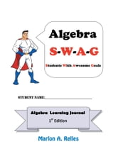 Algebra SWAG - Students with Awesome Goals ebook by Marlon A. Relles