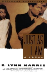 Just As I Am - A Novel ebook by E. Lynn Harris