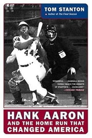 Hank Aaron and the Home Run That Changed America - Hank Aaron and the Pursuit of a Dream ebook by Tom Stanton