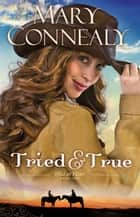 Tried and True (Wild at Heart Book #1) ebook by Mary Connealy