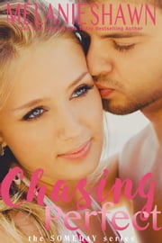 Chasing Perfect ebook by Melanie Shawn