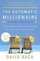 The Automatic Millionaire, Expanded and Updated ebook by David Bach