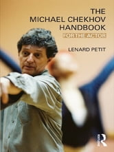 The Michael Chekhov Handbook - For the Actor ebook by Lenard Petit
