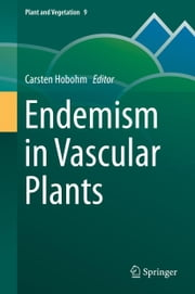 Endemism in Vascular Plants ebook by