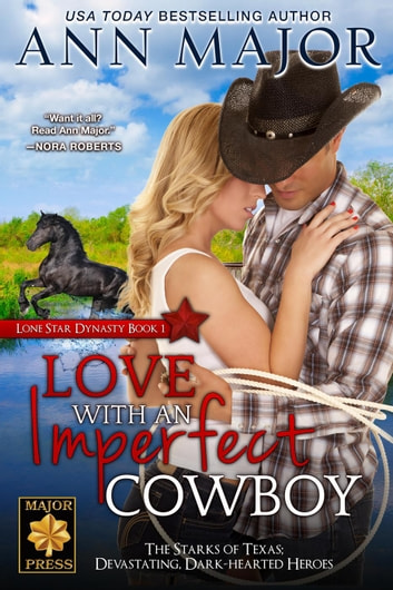 Love with an Imperfect Cowboy - Lone Star Dynasty, #1 ebook by Ann Major