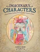 Imaginary Characters ebook by Karen O'Brien