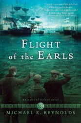 Flight of the Earls ebook by Michael K. Reynolds