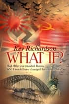 What if? ebook by Kev Richardson