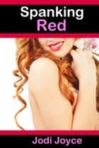Spanking Red ebook by Jodi Joyce