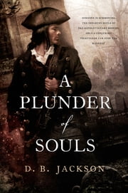 A Plunder of Souls ebook by D. B. Jackson