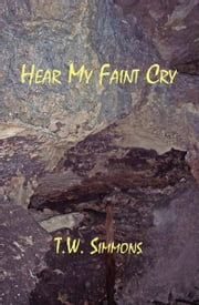 Hear My Faint Cry ebook by Ted Simmons