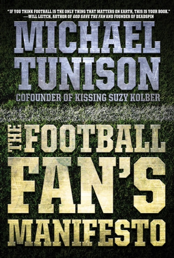 The Football Fan's Manifesto ebook by Michael Tunison