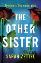 The Other Sister eBook by Sarah Zettel