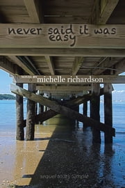 Never Said It Was Easy ebook by Michelle Richardson