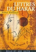 Lettres du Harar ebook by Arthur Rimbaud
