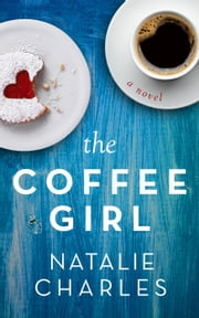 The Coffee Girl - Archer Cove, #1 ebook by Natalie Charles