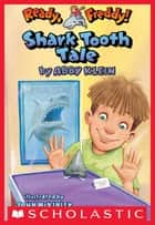 Ready, Freddy! #9: Shark Tooth Tale ebook by Abby Klein,John Mckinley