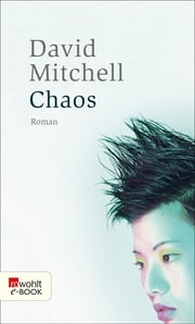 Chaos - Ein Roman in neun Teilen ebook by David Mitchell, Volker Oldenburg