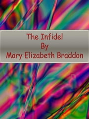 The Infidel ebook by Mary Elizabeth Braddon