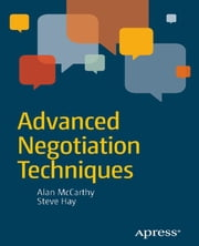 Advanced Negotiation Techniques ebook by Steve Hay,Alan McCarthy,John Hay Agent for RDC