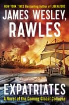 Expatriates ebook by James Wesley, Rawles