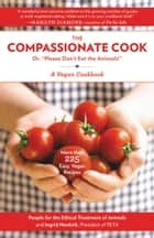Compassionate Cook ebook by Ingrid Newkirk