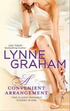 A Convenient Arrangement ebook by Lynne Graham