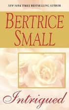 Intrigued ebook by Bertrice Small