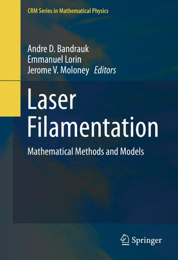 Laser Filamentation - Mathematical Methods and Models ebook by