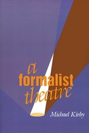 A Formalist Theatre ebook by Michael Kirby
