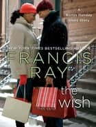 The Wish - A Holiday Story ebook by Francis Ray