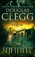 The Infinite ebook by Douglas Clegg