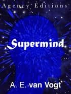 Supermind ebook by A. E. van Vogt