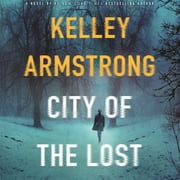 City of the Lost - A Rockton Novel audiobook by Kelley Armstrong