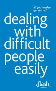 Dealing with Difficult People Easily: Flash ebook by Karen Mannering