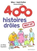 4000 histoires drôles. best of ebook by Mina Guillois, André Guillois