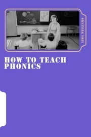 How to Teach Phonics ebook by Lida M Williams