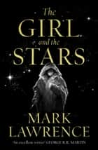The Girl and the Stars (Book of the Ice, Book 1) ebook by