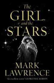 The Girl and the Stars (Book of the Ice, Book 1) ebook by Mark Lawrence