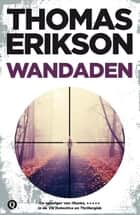 Wandaden ebook by Thomas Erikson, Edith Sybesma