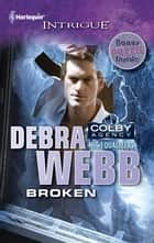 Broken ebook by Debra Webb