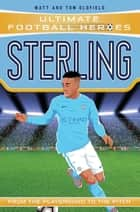 Sterling (Ultimate Football Heroes) - Collect Them All! ebook by Matt Oldfield