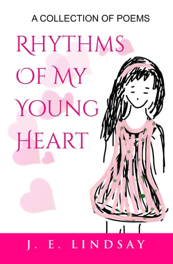 Rhythms Of My Young Heart ebook by J. E. Lindsay