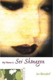 My Name is Sei Shonagon ebook by Jan Blensdorf