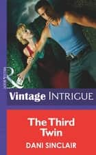 The Third Twin (Mills & Boon Intrigue) (Heartskeep, Book 3) ebook by Dani Sinclair
