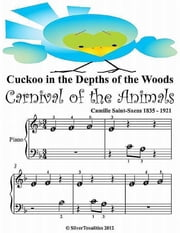 Cuckoo In the Depths of the Woods - Beginner Tots Piano Sheet Music ebook by Camille Saint Saens